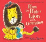 Porovnat ceny Scholastic How to Hide a Lion from Grandma
