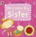 Porovnat ceny LADYBIRD BOOKS I'm a New Big Sister: A Princess Polly Book
