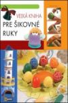 Porovnat ceny Foni book Veľká kniha pre šikovné ruky 1.