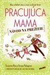 Porovnat ceny Noxi Pracujúca mama - Návod na prežitie