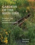 Porovnat ceny TIMBER PR INC Gardens of the High Line: Elevating the Nature of Modern Landscapes