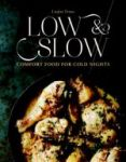 Porovnat ceny SMITH STREET BOOKS Low & Slow: Comfort Food for Cold Nights