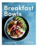Porovnat ceny SMITH STREET BOOKS Breakfast Bowls: 52 Beautiful Recipes for a Better Morning