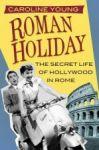 Porovnat ceny HIT & RUN PR Roman Holiday: The Secret Life of Hollywood in Rome