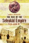 Porovnat ceny PEN & SWORD BOOKS Rise of the Seleukid Empire (323-223 BC)
