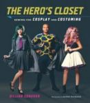 Porovnat ceny Harry N. Abrams, Inc. The Hero's Closet: Sewing for Cosplay and Costuming