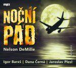 Porovnat ceny Radioservis Noční pád - CDmp3 (Čte Igor Bareš, Dana Černá, Jaroslav Plesl)