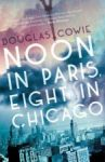 Porovnat ceny Myriad Editions Noon in Paris, Eight in Chicago