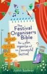 Porovnat ceny CONSTABLE & ROBINSON The Festival Organiser's Bible: How to Plan, Organise and Run a Successful Festival