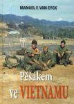 Porovnat ceny NAŠE VOJSKO, s.r.o. Pěšákem ve Vietnamu